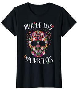 T-Shirts Dia de Muertos Tag der Toten